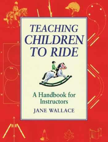 9781872119434-1872119433-Teaching Children to Ride: A Handbook for Instructors