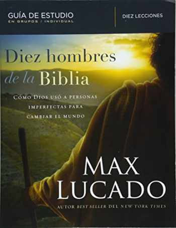9781418598242-1418598240-Diez hombres de la Biblia: Cómo Dios usó gente imperfecta para cambiar el mundo (Spanish Edition)