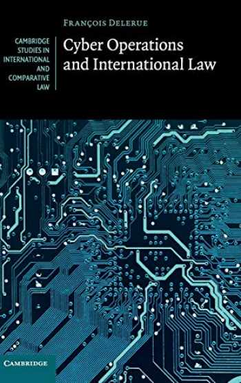9781108490276-1108490271-Cyber Operations and International Law (Cambridge Studies in International and Comparative Law, Series Number 146)