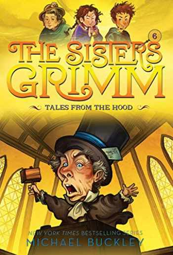 9781419720123-1419720120-Tales from the Hood (The Sisters Grimm #6): 10th Anniversary Edition (Sisters Grimm, The)