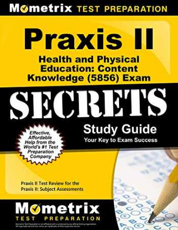 9781610726719-1610726715-Praxis II Health and Physical Education: Content Knowledge (5856) Exam Secrets Study Guide: Praxis II Test Review for the Praxis II: Subject Assessments (Mometrix Secrets Study Guides)