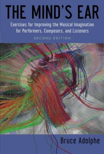 9780199937042-0199937044-The Mind's Ear: Exercises for Improving the Musical Imagination for Performers, Composers, and Listeners