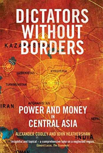 9780300243192-0300243197-Dictators Without Borders: Power and Money in Central Asia