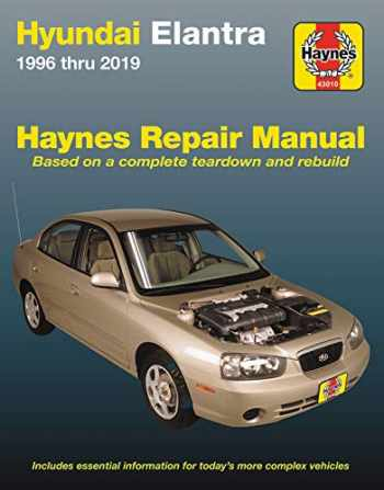 9781620923498-1620923491-Hyundai Elantra 1996 thru 2019 Haynes Repair Manual: Based on a complete teardown and rebuild - Includes essential information for today's more complex vehicles