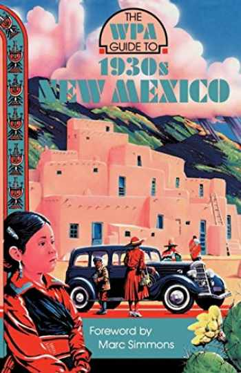 9780816511020-0816511020-The WPA Guide to 1930s New Mexico