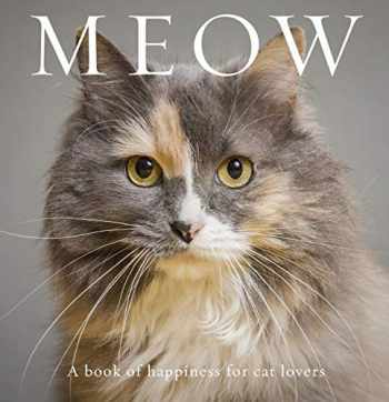 9781925820225-192582022X-Meow: A Book of Happiness for Cat Lovers (Animal Happiness)