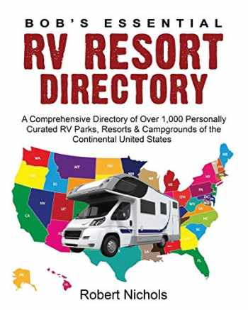9781671759282-1671759281-Bob's Essential RV Resort Directory: A Comprehensive Directory of Over 1,000 Personally Curated RV Parks, Resorts & Campgrounds of the Continental United States
