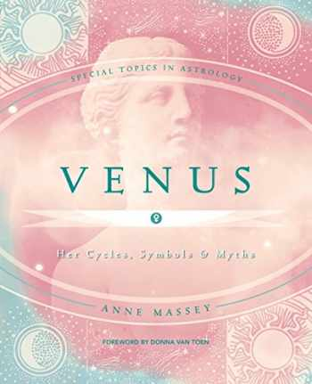 9780738709918-0738709913-Venus: Her Cycles, Symbols & Myths (Special Topics in Astrology Series, 5)