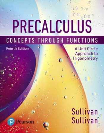 9780134686974-0134686977-Precalculus: Concepts Through Functions, A Unit Circle Approach to Trigonometry (4th Edition)