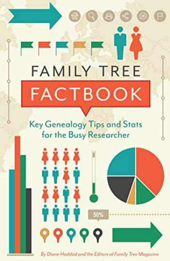 9781440354656-1440354650-Family Tree Factbook: Key genealogy tips and stats for the busy researcher