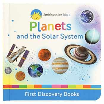 9781680527063-1680527061-Planets and the Solar System (Smithsonian Kids First Discovery Books)