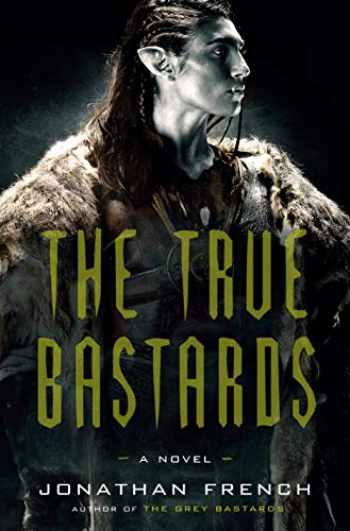 9780525572473-0525572473-The True Bastards: A Novel (The Lot Lands)