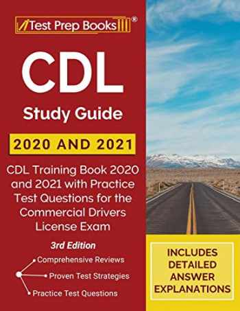 9781628456677-1628456671-CDL Study Guide 2020 and 2021: CDL Training Book 2020 and 2021 with Practice Test Questions for the Commercial Drivers License Exam [3rd Edition]