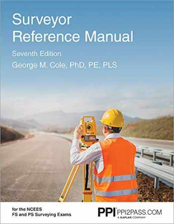 9781591266488-1591266483-PPI Surveyor Reference Manual, 7th Edition (Paperback) – A Complete Reference Manual for the PS and FS Exam