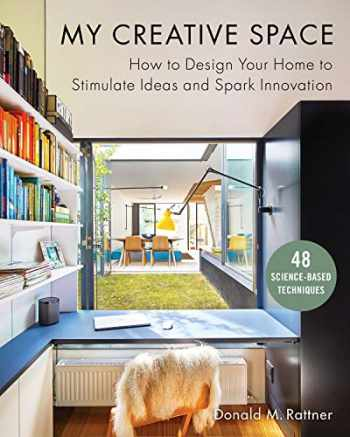9781510736719-1510736719-My Creative Space: How to Design Your Home to Stimulate Ideas and Spark Innovation