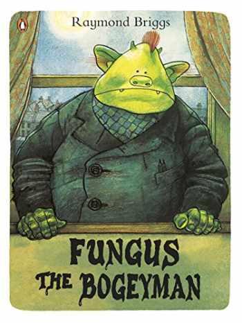 9780141342696-0141342692-Fungus the Bogeyman: The 35th Anniversary Edition