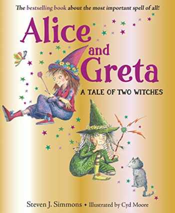 9781623541101-1623541107-Alice and Greta: A Tale of Two Witches