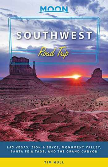 9781640490062-164049006X-Moon Southwest Road Trip: Las Vegas, Zion & Bryce, Monument Valley, Santa Fe & Taos, and the Grand Canyon (Travel Guide)