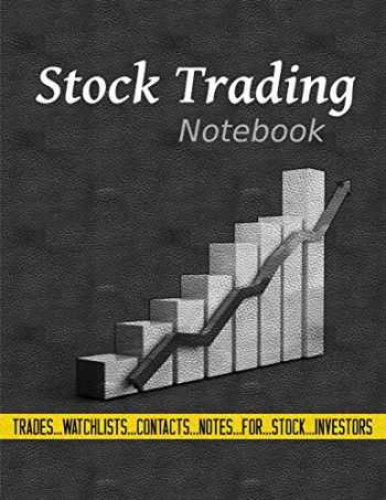 9781710355505-1710355506-Stock Trading Notebook: Log Book For Value Stock Investors To Record Trades, Watchlists, Notes and Contacts