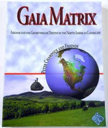 9780967232805-0967232805-Gaia Matrix: Arkhom & the Geometries of Destiny in the North American Landscape