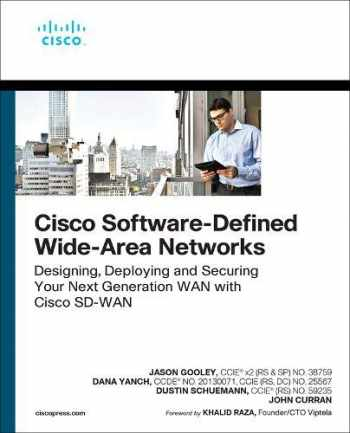 9780136533177-0136533175-Cisco Software-Defined Wide Area Networks: Designing, Deploying and Securing Your Next Generation WAN with Cisco SD-WAN (Networking Technology)