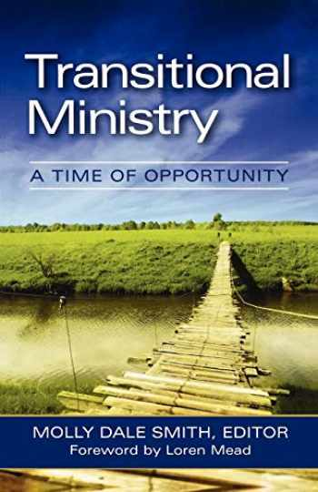 9780898696226-0898696224-Transitional Ministry: A Time of Opportunity