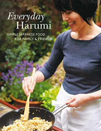 9781840917871-1840917873-Everyday Harumi: Simple Japanese food for family and friends
