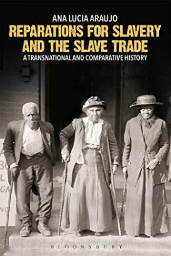 9781350010604-135001060X-Reparations for Slavery and the Slave Trade: A Transnational and Comparative History