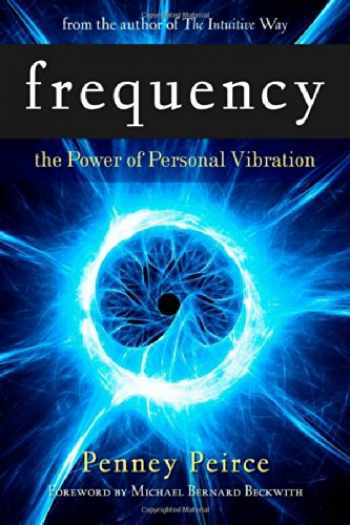 9781582702124-1582702128-Frequency: The Power of Personal Vibration
