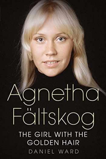 9781781555217-1781555214-Agnetha Fältskog―The Girl With The Golden Hair