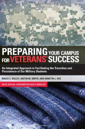 9781579228637-1579228631-Preparing Your Campus for Veterans' Success: An Integrated Approach to Facilitating The Transition and Persistence of Our Military Students