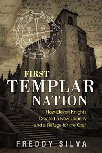 9781620556542-1620556545-First Templar Nation: How Eleven Knights Created a New Country and a Refuge for the Grail