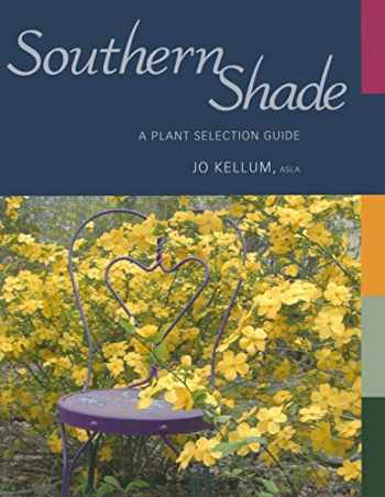 9781934110485-1934110485-Southern Shade: A Plant Selection Guide