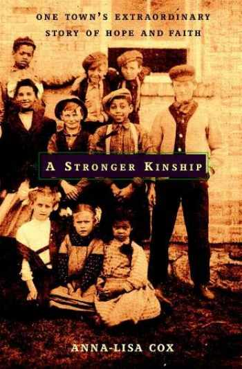 9780316110181-0316110183-A Stronger Kinship: One Town's Extraordinary Story of Hope and Faith