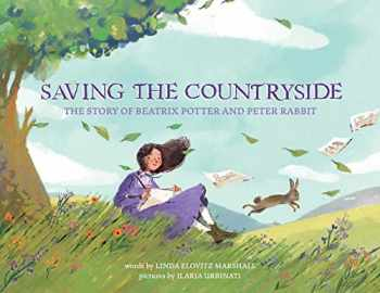 9781499809602-1499809603-Saving the Countryside: The Story of Beatrix Potter and Peter Rabbit