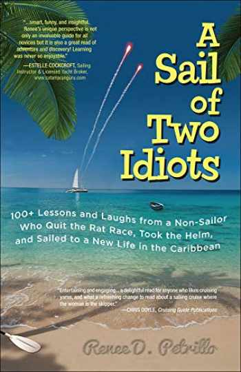 9780071779845-0071779841-A Sail of Two Idiots: 100+ Lessons and Laughs from a Non-Sailor Who Quit the Rat Race, Took the Helm, and Sailed to a New Life in the Caribbean