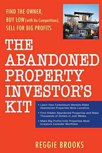 9780470267653-0470267658-The Abandoned Property Investor's Kit: Find the Owner, Buy Low (with No Competition), Sell for Big Profits