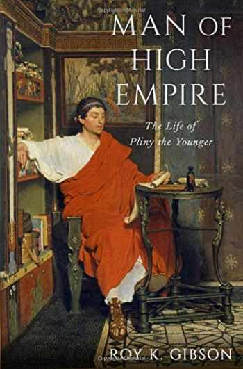 9780199948192-0199948194-Man of High Empire: The Life of Pliny the Younger