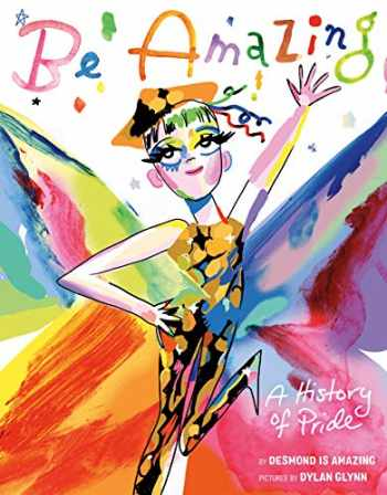 9780374312589-0374312583-Be Amazing: A History of Pride
