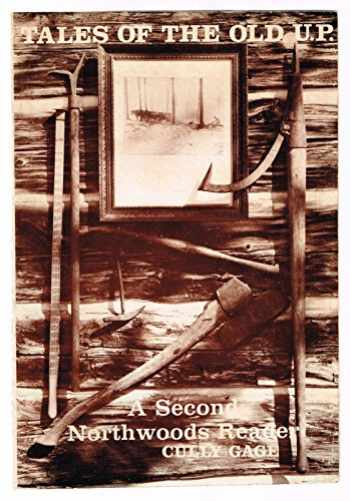 9780932212238-0932212239-Tales of the Old U.P.: A Second Northwoods Reader