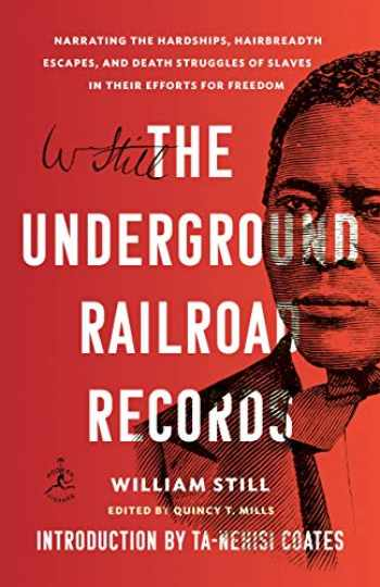 9781984855053-1984855050-The Underground Railroad Records: Narrating the Hardships, Hairbreadth Escapes, and Death Struggles of Slaves in Their Efforts for Freedom