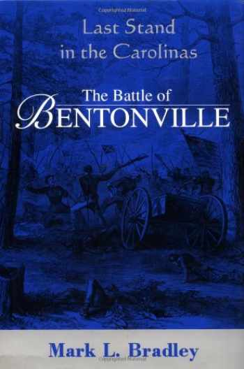 9781882810024-1882810023-The Battle Of Bentonville: Last Stand In The Carolinas