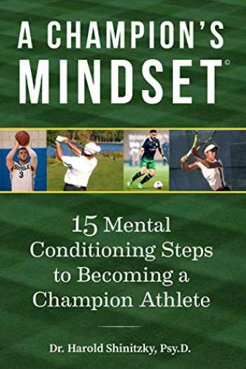 9781983440441-1983440442-A Champion's Mindset: 15 Mental Conditioning Steps to Becoming a Champion Athlete