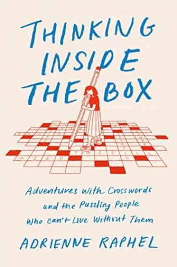 9780525522089-0525522085-Thinking Inside the Box: Adventures with Crosswords and the Puzzling People Who Can't Live Without Them