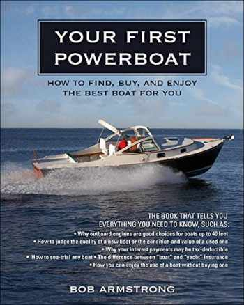 9780071496735-0071496734-Your First Powerboat: How to Find, Buy, and Enjoy the Best Boat for You