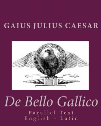 9781453848999-1453848991-De Bello Gallico: Parallel Text English - Latin