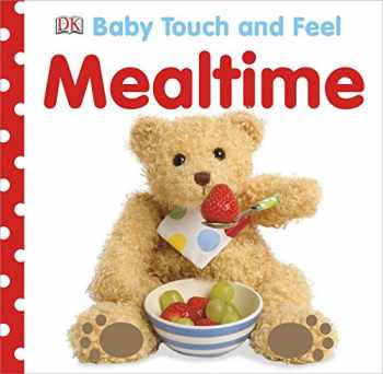9781465401618-146540161X-Baby Touch and Feel: Mealtime (BABY TOUCH & FEEL)