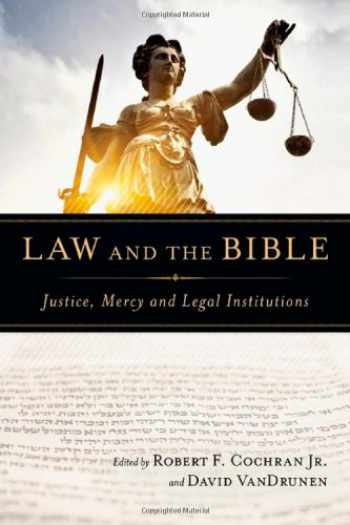 9780830825738-0830825738-Law and the Bible: Justice, Mercy and Legal Institutions