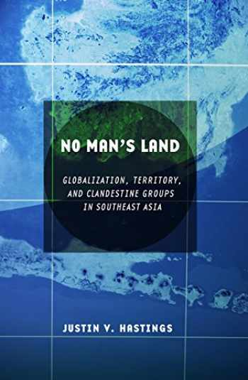 9780801476792-0801476798-No Man's Land: Globalization, Territory, and Clandestine Groups in Southeast Asia