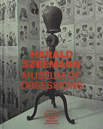9781606065594-1606065599-Harald Szeemann: Museum of Obsessions